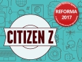 Citizen Z. Reforma 2017