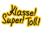 Klasse! Super! Toll!