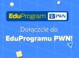 EduProgram PWN to Program Wyjątkowych Nauczycieli!