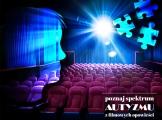 Spektrum autyzmu w filmowej opowieści – wywiad z organizatorami Przeglądu Filmów o Autyzmie i Zespole Aspergera