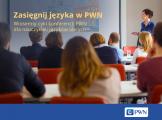 Zasięgnij języka w PWN! Wiosenny cykl konferencji dla nauczycieli języków obcych